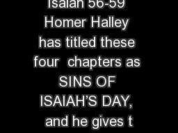 Isaiah 56-59 Homer Halley has titled these four  chapters as SINS OF ISAIAH�S DAY, and he gives t