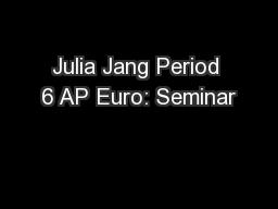 Julia Jang Period 6 AP Euro: Seminar