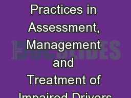 Research Says…  Best Practices in Assessment, Management and Treatment of Impaired Drivers