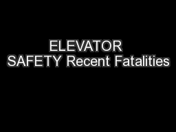 ELEVATOR SAFETY Recent Fatalities