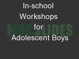 In-school Workshops for Adolescent Boys PowerPoint PPT Presentation