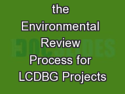 Completing the Environmental Review Process for LCDBG Projects PowerPoint PPT Presentation