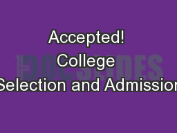 Accepted! College Selection and Admission