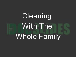 Cleaning With The Whole Family