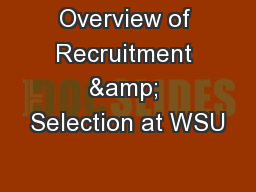 Overview of Recruitment & Selection at WSU