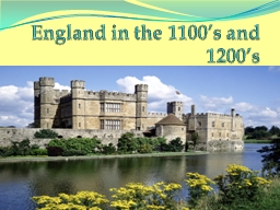 England in the 1100's and 1200's PowerPoint PPT Presentation