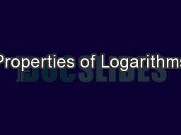 Properties of Logarithms PowerPoint PPT Presentation
