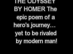 THE ODYSSEY  BY HOMER The epic poem of a hero's journey…  yet to be rivaled by modern man!
