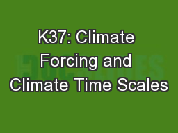 K37: Climate Forcing and Climate Time Scales