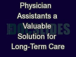 Physician  Assistants a Valuable Solution for Long-Term Care PowerPoint PPT Presentation