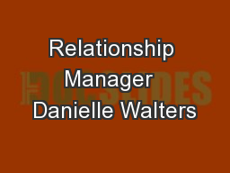 Relationship Manager  Danielle Walters