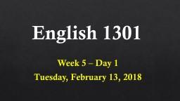 English 1301 Week 5 – Day 1