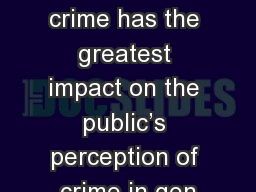 Introduction ▪Violent crime has the greatest impact on the public's perception of crime in gen