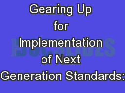 Gearing Up for Implementation of Next Generation Standards: