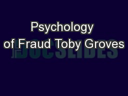 Psychology of Fraud Toby Groves