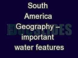 South America Geography – important water features