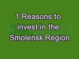 1 Reasons to invest in the Smolensk Region