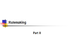 Rulemaking Part II Rule  or Adjudication? PowerPoint PPT Presentation