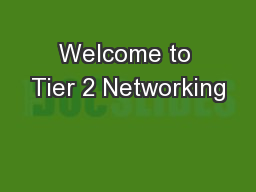 Welcome to Tier 2 Networking