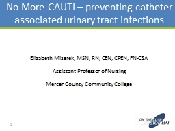 No More CAUTI – preventing catheter associated urinary tract infections