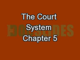 The Court System Chapter 5