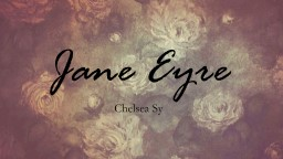 """Jane Eyre Chelsea Sy  """"The struggle to achieve dominance over others frequently appears in fictio PowerPoint PPT Presentation"""