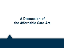 A Discussion of  the Affordable Care Act
