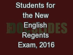 Preparing Students for the New English Regents Exam, 2016 PowerPoint PPT Presentation