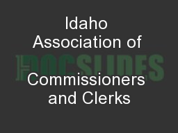 Idaho Association of  Commissioners and Clerks