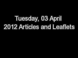 Tuesday, 03 April 2012 Articles and Leaflets PowerPoint PPT Presentation