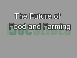 The Future of  Food and Farming PowerPoint PPT Presentation