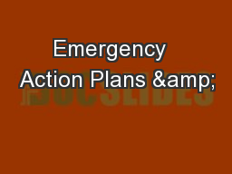 Emergency  Action Plans &