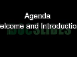 Agenda Welcome and Introductions