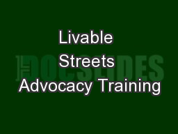 Livable Streets Advocacy Training PowerPoint PPT Presentation