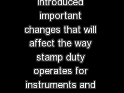 Self Assessment  Stamp Duty The Finance Act  introduced important changes that will affect the way stamp duty operates for instruments and deeds executed on or after  th July