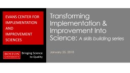 Transforming Implementation & Improvement Into Science: