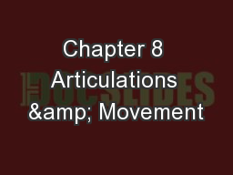 Chapter 8 Articulations & Movement