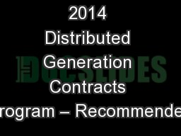 2014 Distributed Generation Contracts Program – Recommended
