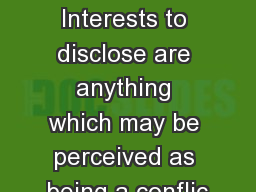 DISCLOSURE INFORMATION Interests to disclose are anything which may be perceived as being a conflic