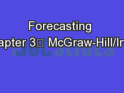 Forecasting Chapter 3 McGraw-Hill/Irwin