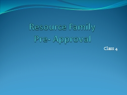 Resource Family  Pre- Approval