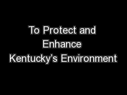 To Protect and Enhance Kentucky's Environment