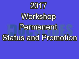 2017 Workshop Permanent Status and Promotion PowerPoint PPT Presentation