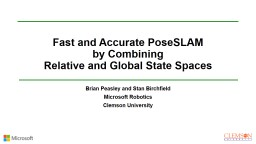 Fast and Accurate  PoseSLAM
