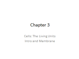 Chapter  3 Cells: The Living