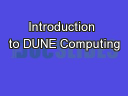 Introduction to DUNE Computing