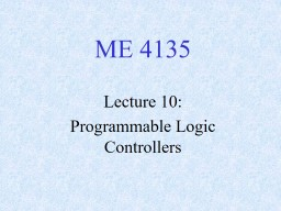 ME 4135 Lecture 10:  Programmable Logic Controllers