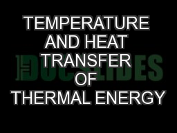 TEMPERATURE AND HEAT TRANSFER OF THERMAL ENERGY