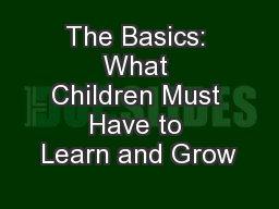 The Basics: What Children Must Have to Learn and Grow PowerPoint PPT Presentation
