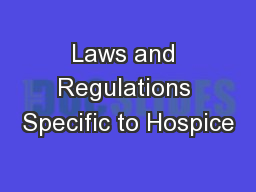 Laws and Regulations Specific to Hospice